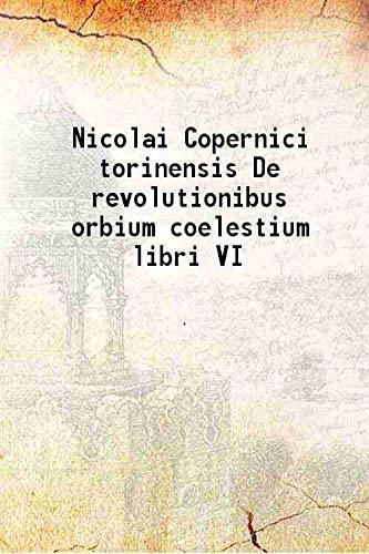 Nicolai Copernici torinensis De revolutionibus orbium coelestium: Anonymous
