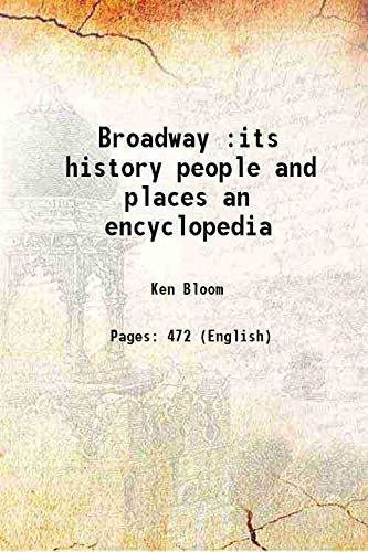 9789333402736: Broadway :its history people and places an encyclopedia