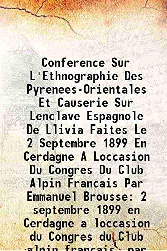Conference Sur L'Ethnographie Des Pyrenees-Orientales Et Causerie: Anonymous