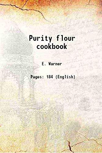 Purity flour cookbook 1917: E. Warner