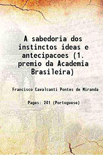 A sabedoria dos instinctos ideas e antecipacoes: Francisco Cavalcanti Pontes
