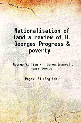 Nationalisation of land a review of H.: George William W
