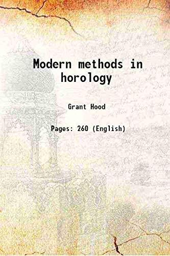 Modern methods in horology: Grant Hood