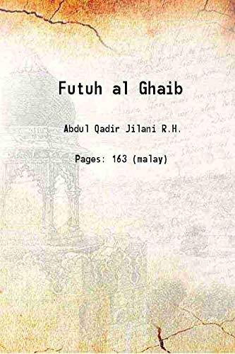 Futuh al Ghaib: Abdul Qadir Jilani
