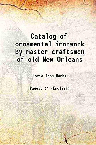 Catalog of ornamental ironwork by master craftsmen: Lorio Iron Works