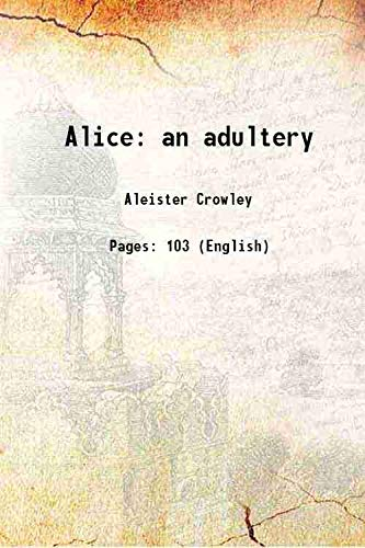 Alice an adultery: Aleister Crowley