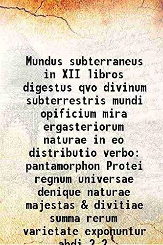 Mundus subterraneus in XII libros digestus qvo: Athanasius Kircher
