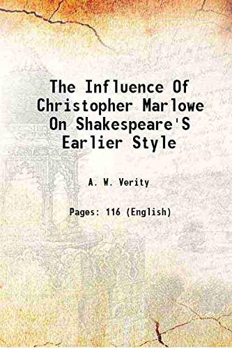 The Influence Of Christopher Marlowe On Shakespeare's: A. W. Verity