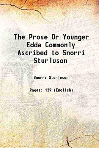 The Prose Or Younger Edda Commonly Ascribed: Snorri Sturluson