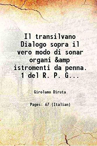 Il transilvano Dialogo sopra il vero modo: Girolamo Diruta