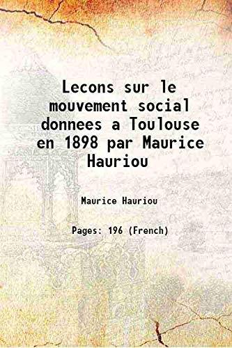 Lecons Sur Le Mouvement Social Donnees A: Maurice Hauriou