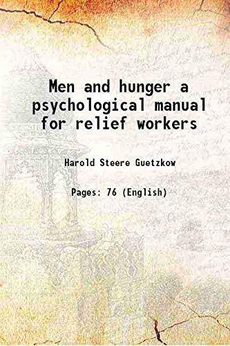 Men and hunger a psychological manual for: Harold Steere Guetzkow