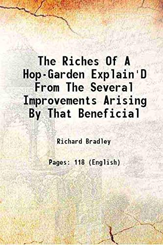The Riches Of A Hop-Garden Explain'D From: Richard Bradley