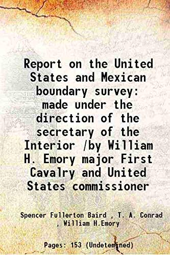 Report on the United States and Mexican: Spencer Fullerton Baird