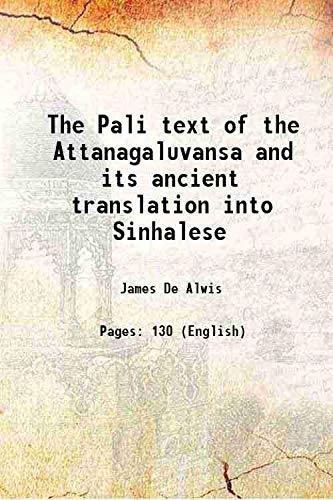 The Pali text of the Attanagaluvansa and: James De Alwis