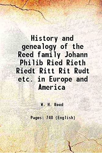 History and genealogy of the Reed family: W. H. Reed