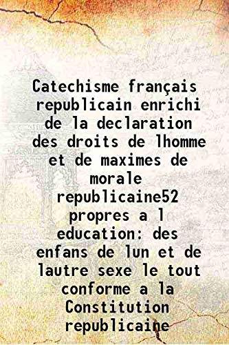 Catechisme français republicain enrichi de la declaration: Anonymous