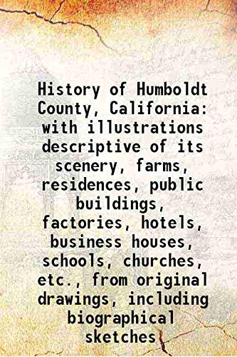 History of Humboldt County, California with illustrations: Anonymous