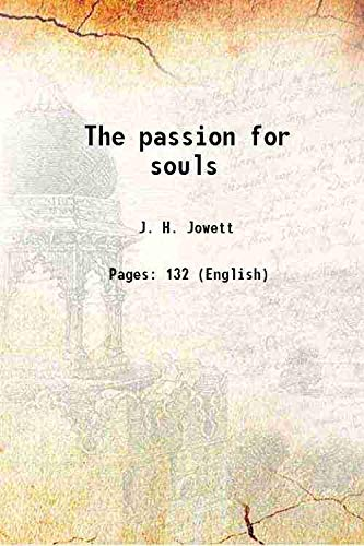 The Passion For Souls: J. H. Jowett