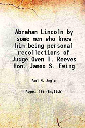 Abraham Lincoln by some men who knew: Paul M. Angle