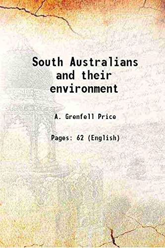 South Australians and their environment 1921: A. Grenfell Price