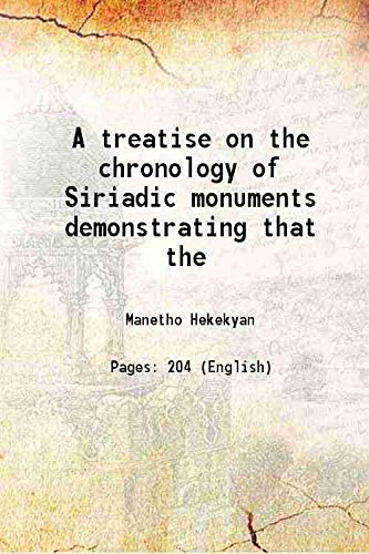 A treatise on the chronology of Siriadic: Manetho Hekekyan