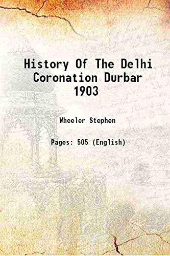 History Of The Delhi Coronation Durbar 1903