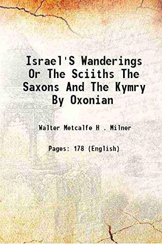 Israel's Wanderings Or The Sciiths The Saxons: Walter Metcalfe H