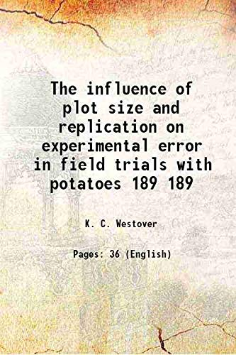 The influence of plot size and replication: K. C. Westover