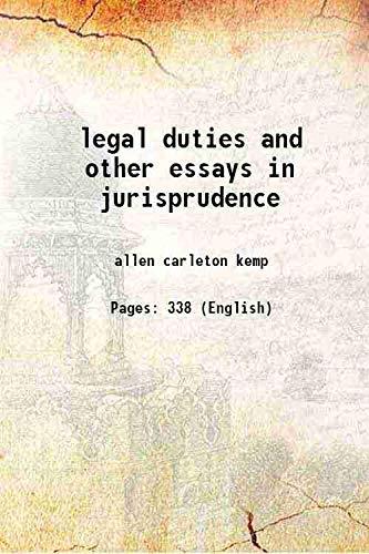 LEGAL DUTIES AND OTHER ESSAYS IN JURISPRUDENCE: Kemp, Allen Carleton