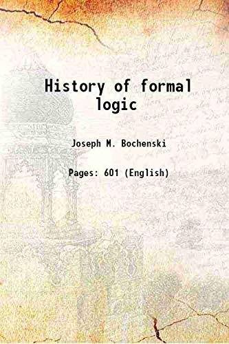 History of formal logic: Joseph M. Bochenski