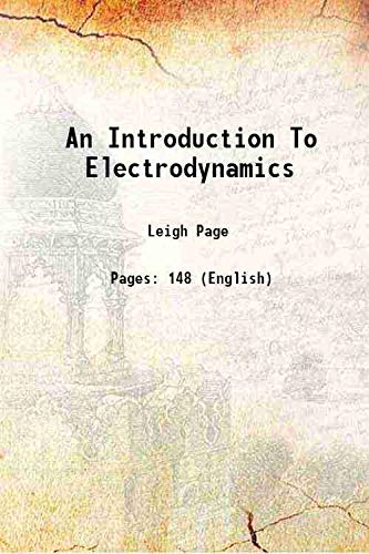 An Introduction To Electrodynamics: Leigh Page