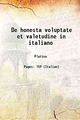 De honesta voluptate et valetudine in italiano: Platina