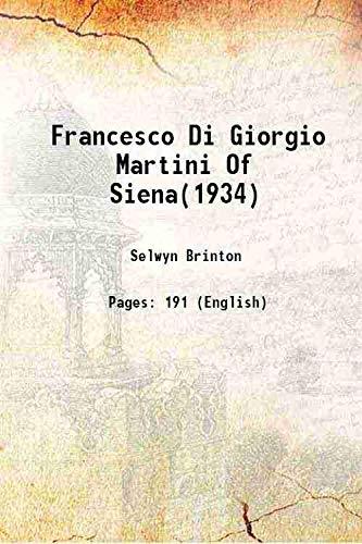 Francesco Di Giorgio Martini Of Siena(1934) 1934: Selwyn Brinton