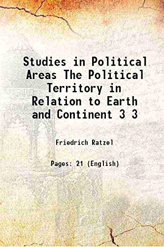 9789333434515: Studies in Political Areas The Political Territory in Relation to Earth and Continent Volume 3 1897