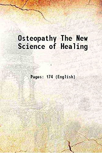 Osteopathy The New Science of Healing 1896: Anonymous