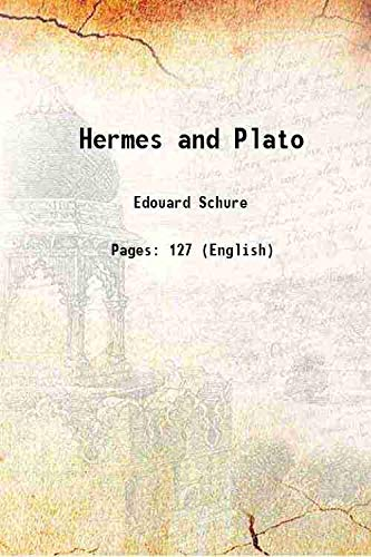 Hermes and Plato 1919: Edouard Schure