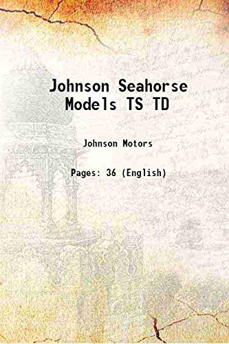 Johnson Seahorse Models TS TD: Johnson Motors