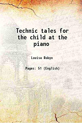 Technic tales for the child at the: Louise Robyn