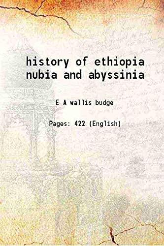 history of ethiopia nubia and abyssinia 1828: E A wallis