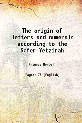 The origin of letters and numerals according: Phineas Mordell