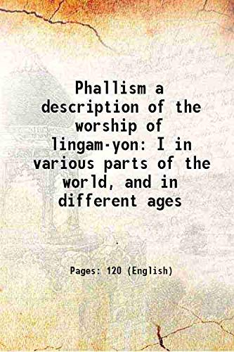Phallism a description of the worship of: Anonymous