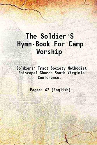The Soldier's Hymn-Book For Camp Worship 1862: Soldiers' Tract Society