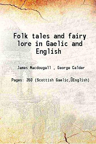 Folk tales and fairy lore in Gaelic: James Macdougall ,