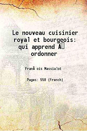 Le nouveau cuisinier royal et bourgeois qui: François Massialot