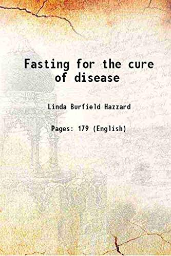 Fasting for the cure of disease 1908