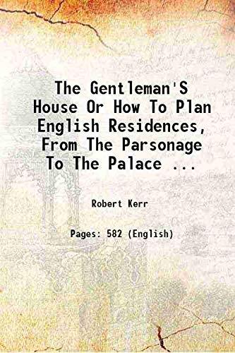 The Gentleman's House Or How To Plan: Robert Kerr