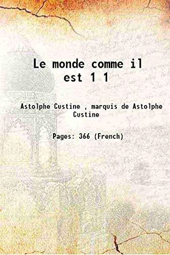 Le monde comme il est Volume 1: Astolphe Custine ,
