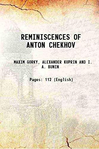 REMINISCENCES OF ANTON CHEKHOV 1921: MAXIM GORKY, ALEXANDER