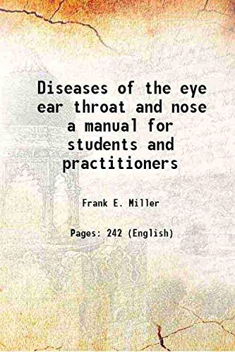 Diseases of the eye ear throat and: Frank E. Miller